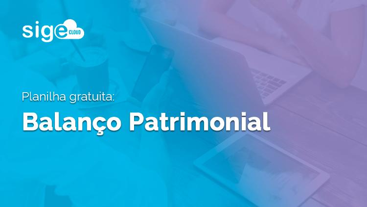 Balanço Patrimonial: modelo de planilha para download