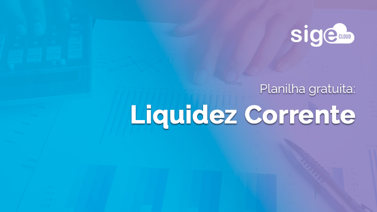 Liquidez Corrente: modelo de planilha para cálculo