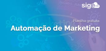 Automação de Marketing: modelo de planilha para controle