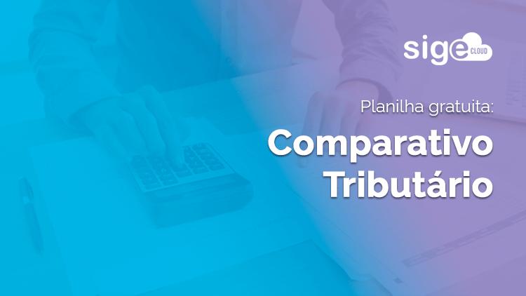 Comparativo Tributário: planilha Excel para download