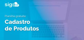 Cadastro de Produtos: planilha Excel para download