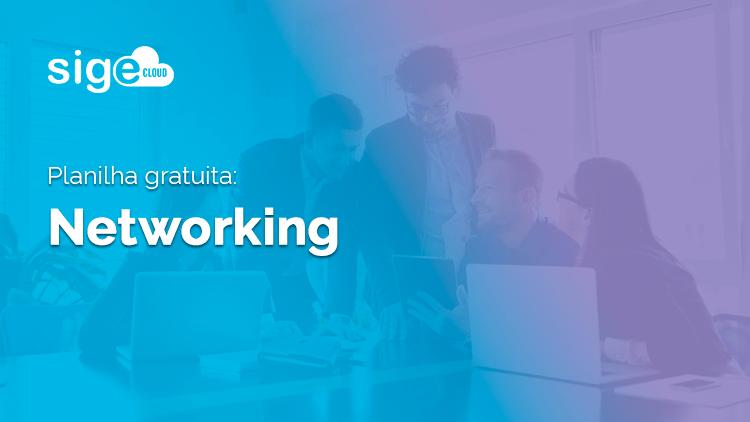 Planilha para Networking: download para sua rede de contatos