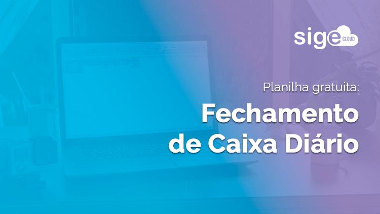 Fechamento de Caixa Diário: planilha Excel para download