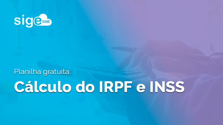Cálculo do IRPF e INSS: planilha Excel para download