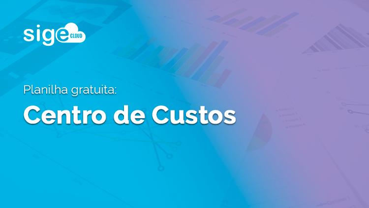 Centro de Custos: planilha em Excel para download