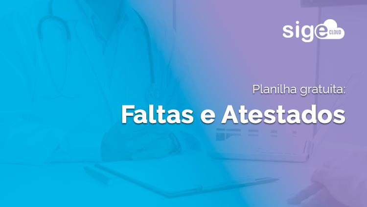 Faltas e Atestados médicos: planilha Excel para controle
