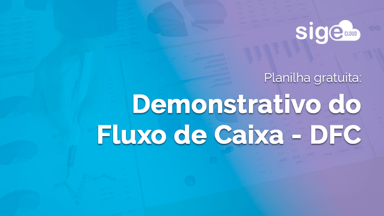 Demonstrativo do Fluxo de Caixa: planilha para download