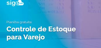 Controle de Estoque para Varejo: planilha gratuita para download
