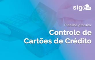 Cartões de Crédito e Débito: planilha para controlar as vendas e taxas