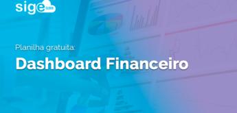 Dashboard Financeiro: planilha para download gratuito