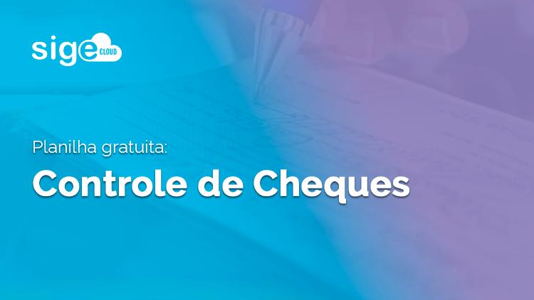 Controle de Cheques: modelo de planilha para download