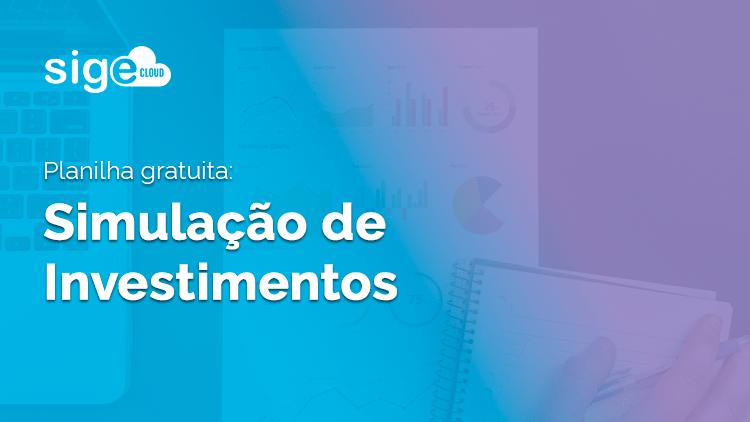 Simulação de Investimentos: modelo de planilha Excel