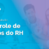 Controle de Dados do RH: planilha para download gratuito