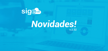 Novidades da Versão 2.32 do SIGE Cloud!