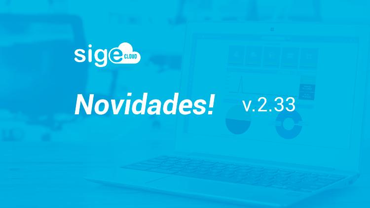 Novidades da Versão 2.33 do SIGE Cloud!