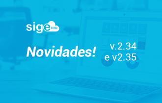 Novidades das Versões 2.34 e 2.35 do SIGE Cloud!